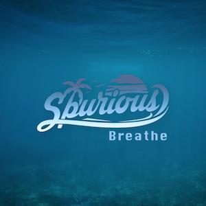 Spurious - Breathe
