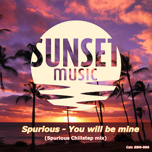 The cover of the chill out song You Will Be Mine by Spurious on Sunset Music