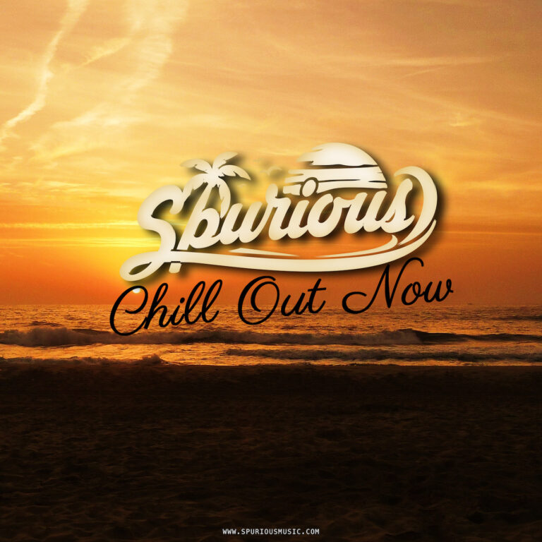 Spurious: Chill Out Now 040